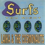 Laika & The Cosmonauts, Surfs You Right