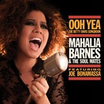 Mahalia Barnes & The Soul Mates Featuring Joe Bonamassa, Ooh Yea! The Betty Davis Songbook