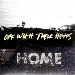 Off With Their Heads, Home