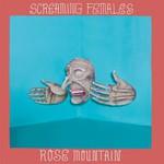 Screaming Females, Rose Mountain