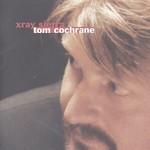 Tom Cochrane, Xray Sierra
