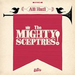 The Mighty Sceptres, All Hail the Mighty Sceptres!