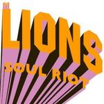 The Lions, Soul Riot