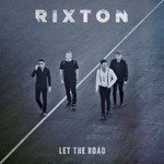 Rixton, Let the Road