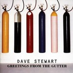 Dave Stewart, Greetings From the Gutter