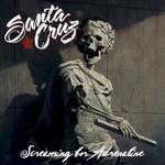 Santa Cruz, Screaming For Adrenaline