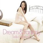 Seiko Matsuda, Dream & Fantasy
