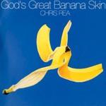 Chris Rea, God's Great Banana Skin