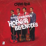 Chris Rea, The Return Of The Fabulous Hofner Bluenotes