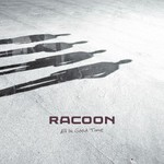 Racoon, All In Good Time