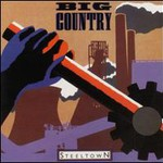 Big Country, Steeltown