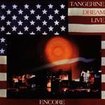 Tangerine Dream, Encore