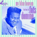 Fats Domino, My Blue Heaven: The Best of Fats Domino, Volume 1