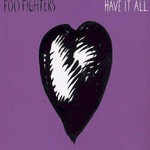 Foo Fighters, Have It All