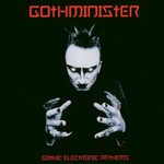 Gothminister, Gothic Electronic Anthems