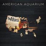 American Aquarium, Wolves