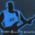 Hiram Bullock, Guitar Man