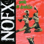 NOFX, Punk in Drublic