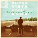 Buena Vista Social Club, Lost and Found