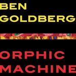 Ben Goldberg, Orphic Machine