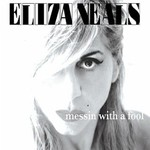 Eliza Neals, Messin With a Fool