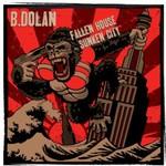 B. Dolan, Fallen House, Sunken City