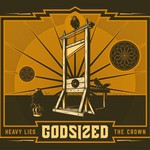 Godsized, Heavy Lies the Crown