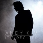 Andy Kim, It's Decided