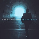 Boz Scaggs, A Fool To Care