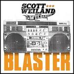 Scott Weiland & The Wildabouts, Blaster