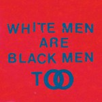 Young Fathers, White Men Are Black Men Too