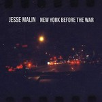 Jesse Malin, New York Before The War