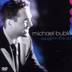 Michael Buble, Caught in the Act
