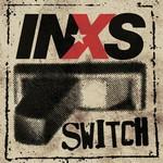 INXS, Switch