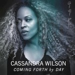 Cassandra Wilson, Coming Forth By Day