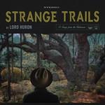 Lord Huron, Strange Trails