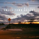 Will Hoge, Small Town Dreams mp3