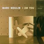 Marc Moulin, I Am You