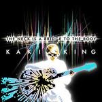 Kaki King, The Neck Is a Bridge to the Body