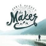 Chris August, The Maker