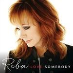 Reba McEntire, Love Somebody mp3