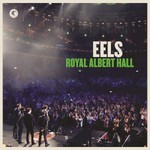 Eels, Royal Albert Hall