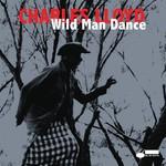 Charles Lloyd, Wild Man Dance