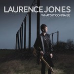 Laurence Jones, What's It Gonna Be