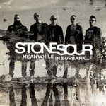 Stone Sour, Meanwhile in Burbank...