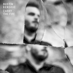 Dustin Kensrue, Carry the Fire