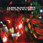 James Blood Ulmer, Are You Glad To Be In America? mp3