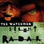 The Watchmen, Silent Radar