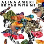 Alina Amuri, Be One With Me