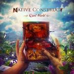 Native Construct, Quiet World